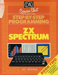 Step-By-Step Programming ZX Spectrum Book Two