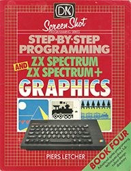 Step-By-Step Programming ZX Spectrum and ZX Spectrum+ Book Four